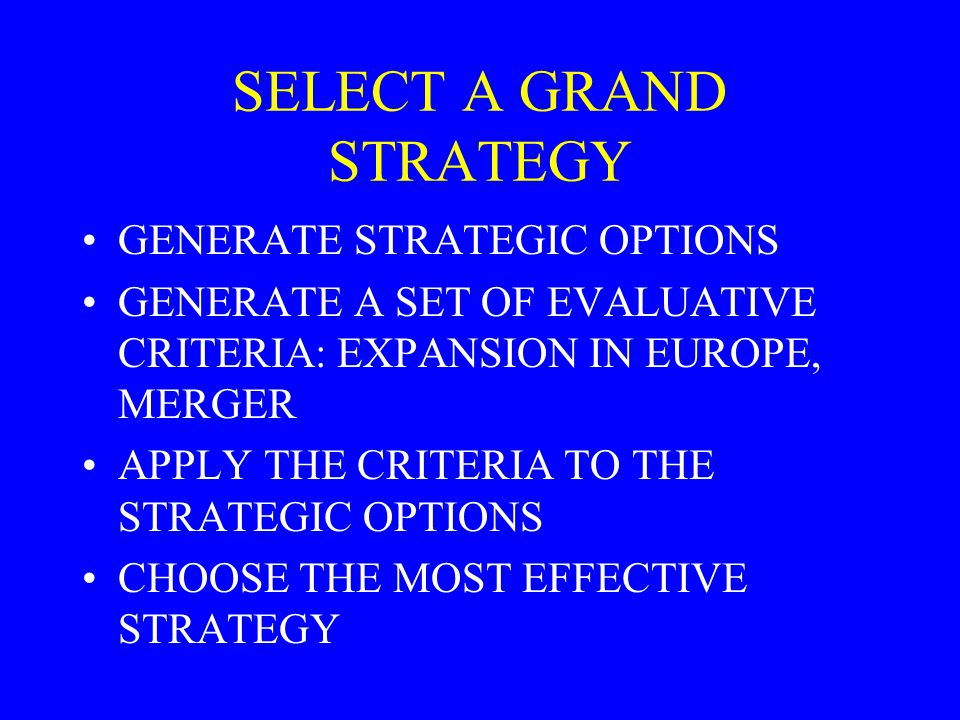 SELECT A GRAND STRATEGY