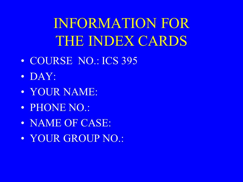 INFORMATION FOR THE INDEX CARDS