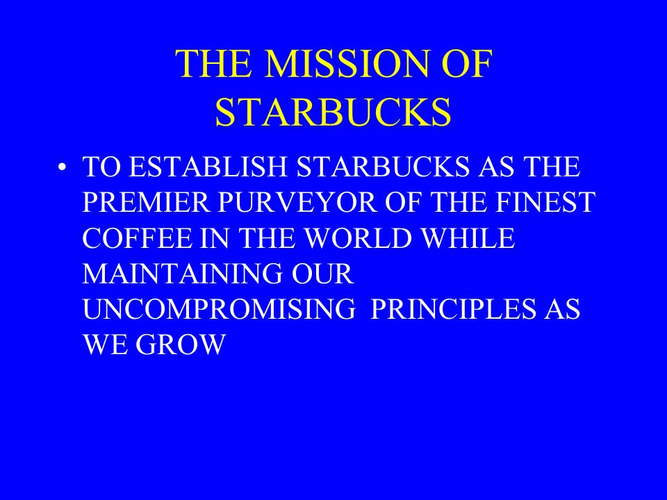 THE MISSION OF STARBUCKS