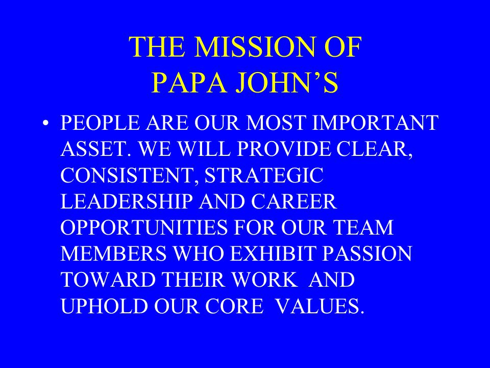 THE MISSION OF PAPA JOHN'S