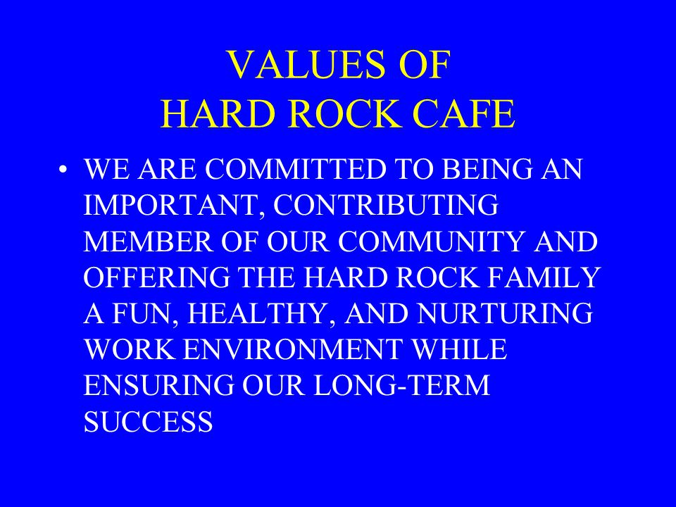 VALUES OF HARD ROCK CAFE
