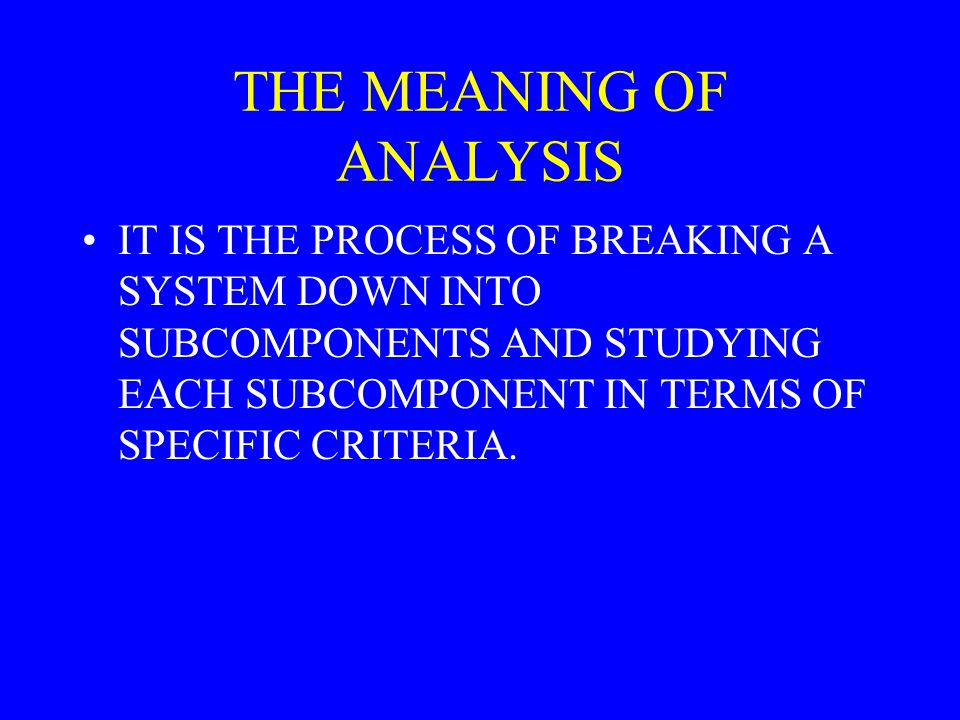 THE MEANING OF ANALYSIS