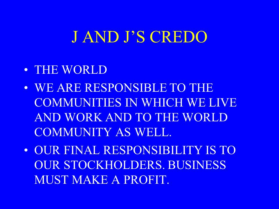 J AND J'S CREDO THE WORLD