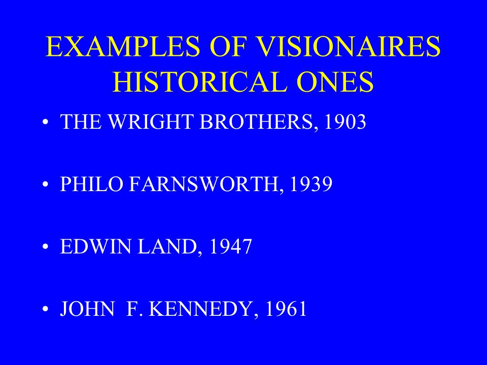 EXAMPLES OF VISIONAIRES HISTORICAL ONES