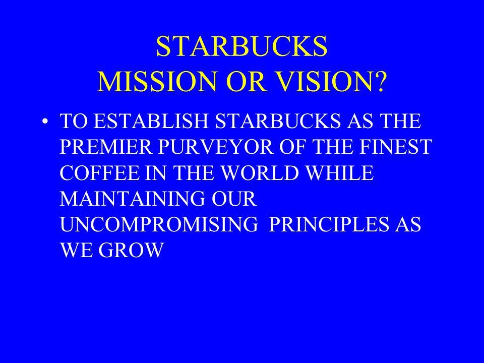 STARBUCKS MISSION OR VISION