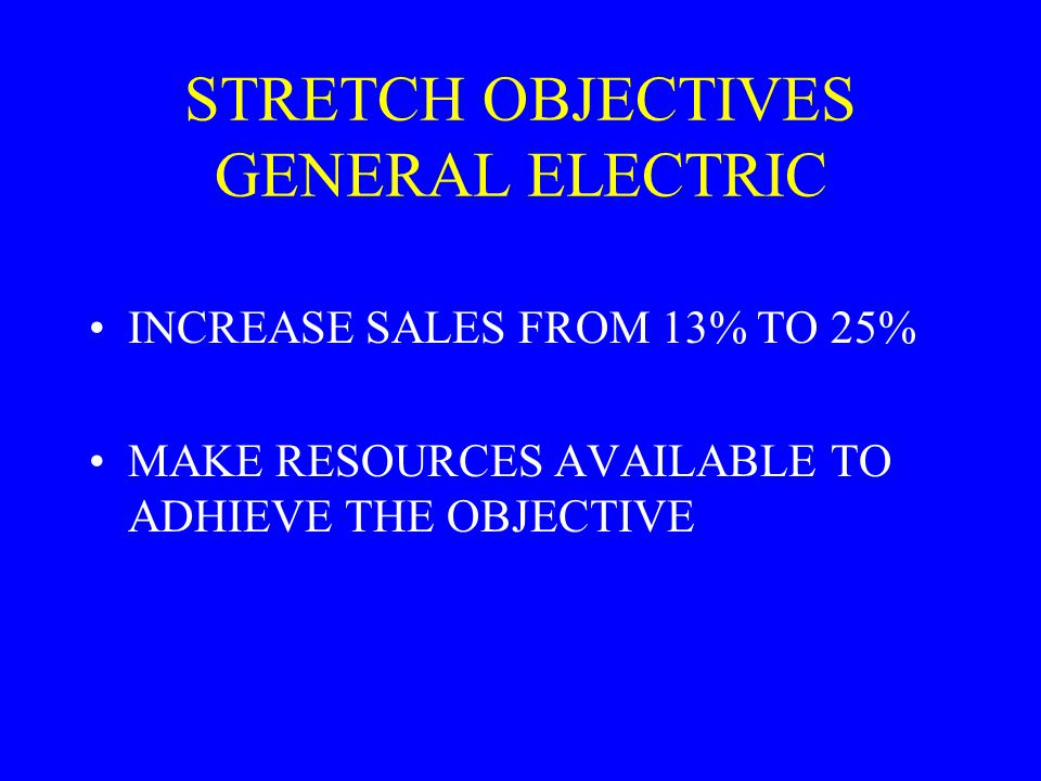 STRETCH OBJECTIVES GENERAL ELECTRIC