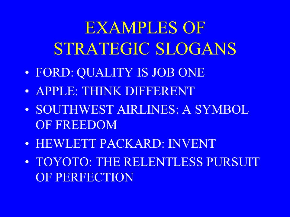 EXAMPLES OF STRATEGIC SLOGANS