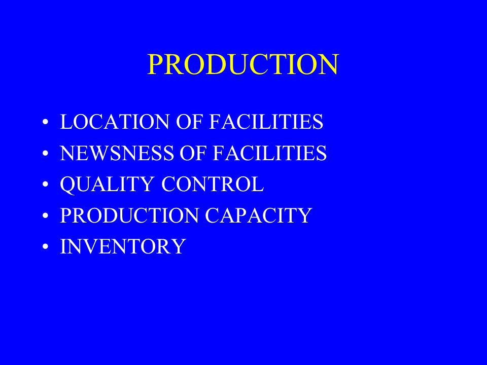 PRODUCTION LOCATION OF FACILITIES NEWSNESS OF FACILITIES