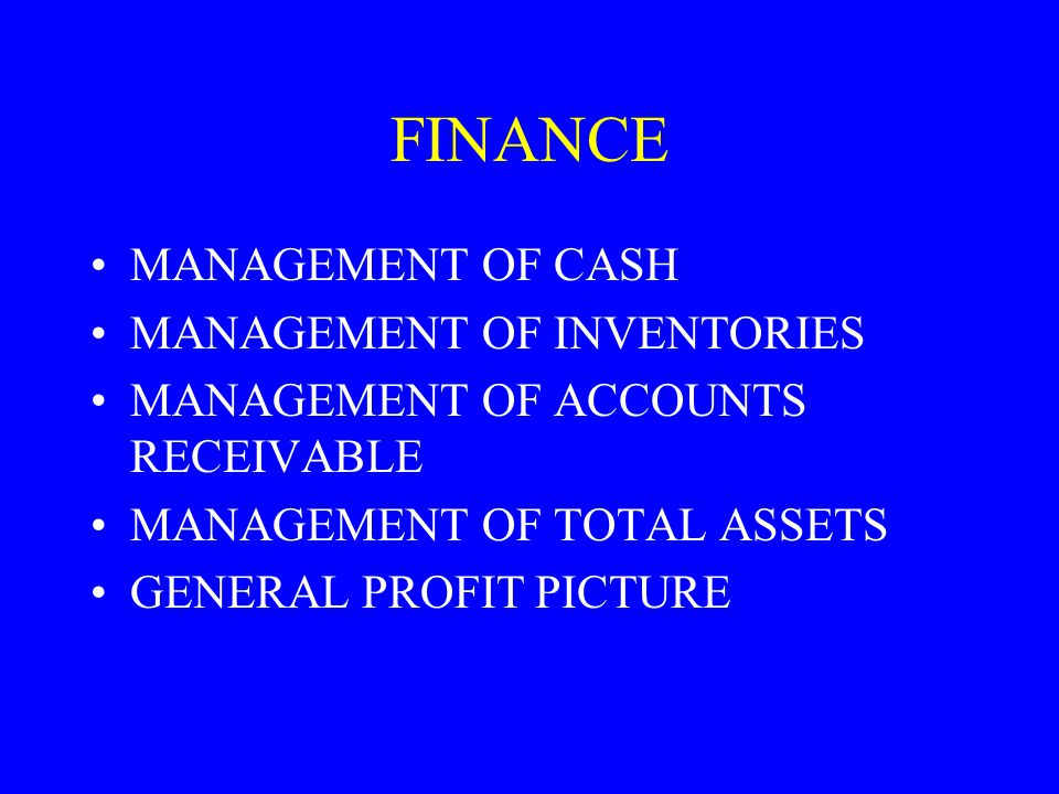 FINANCE MANAGEMENT OF CASH MANAGEMENT OF INVENTORIES