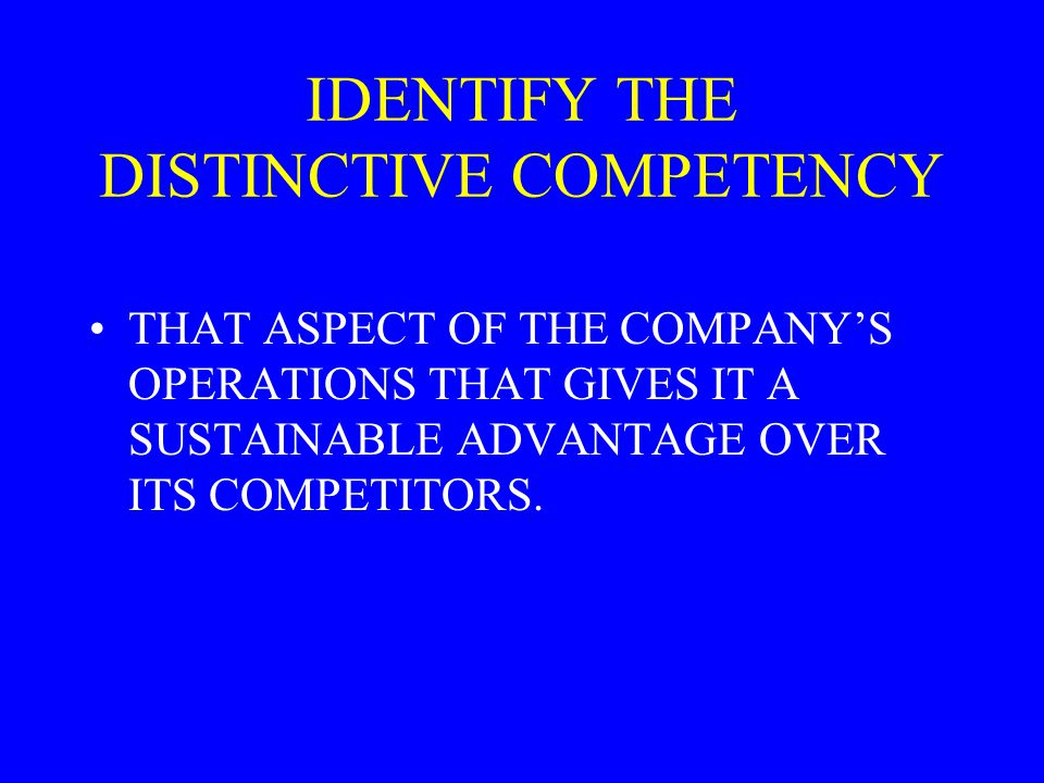 IDENTIFY THE DISTINCTIVE COMPETENCY