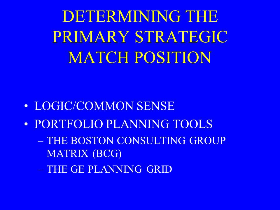 DETERMINING THE PRIMARY STRATEGIC MATCH POSITION