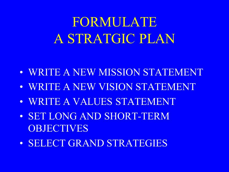 FORMULATE A STRATGIC PLAN