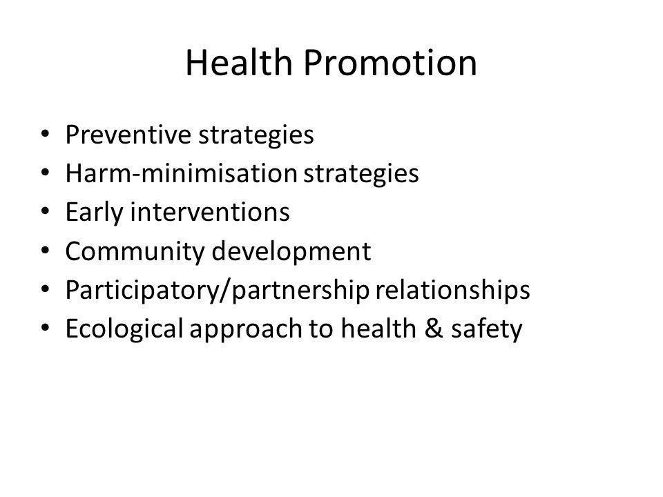 Health Promotion Preventive strategies Harm-minimisation strategies