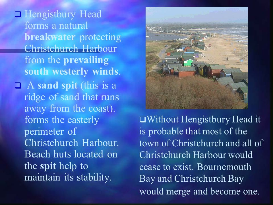 Hengistbury Head forms a natural breakwater protecting Christchurch Harbour from the prevailing south westerly winds.