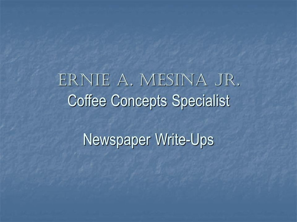 Ernie A. Mesina Jr. Coffee Concepts Specialist Newspaper Write-Ups