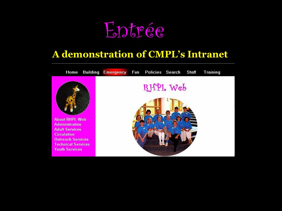 Entrée A demonstration of CMPL's Intranet