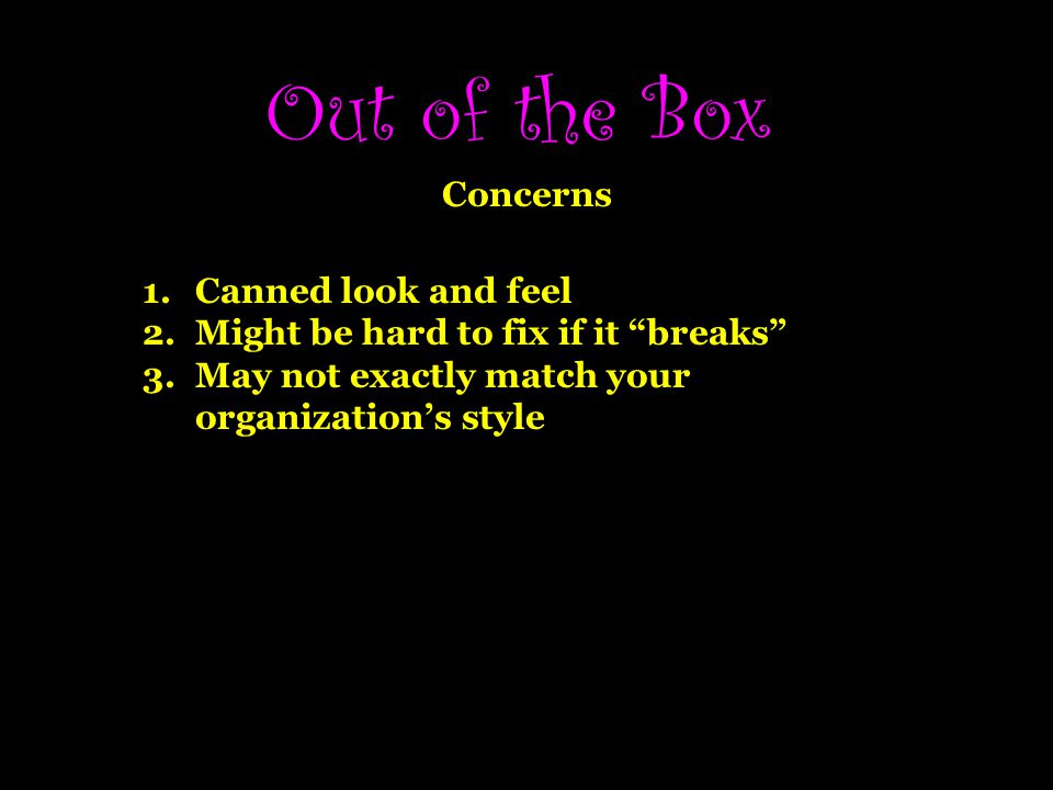 Out of the Box Concerns Canned look and feel