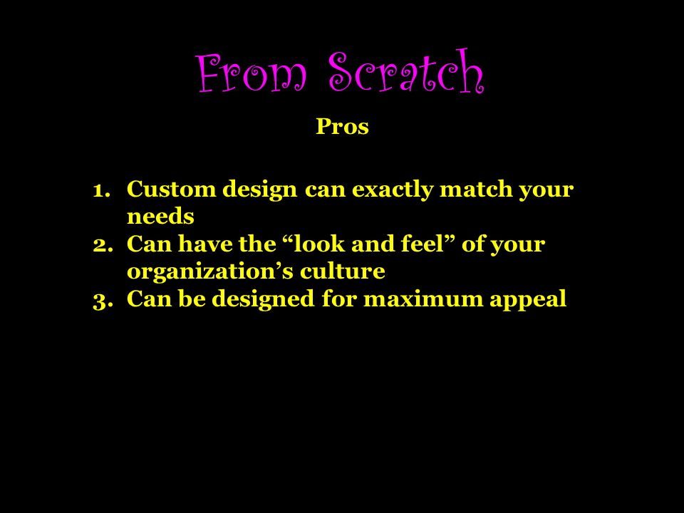 From Scratch Pros Custom design can exactly match your needs