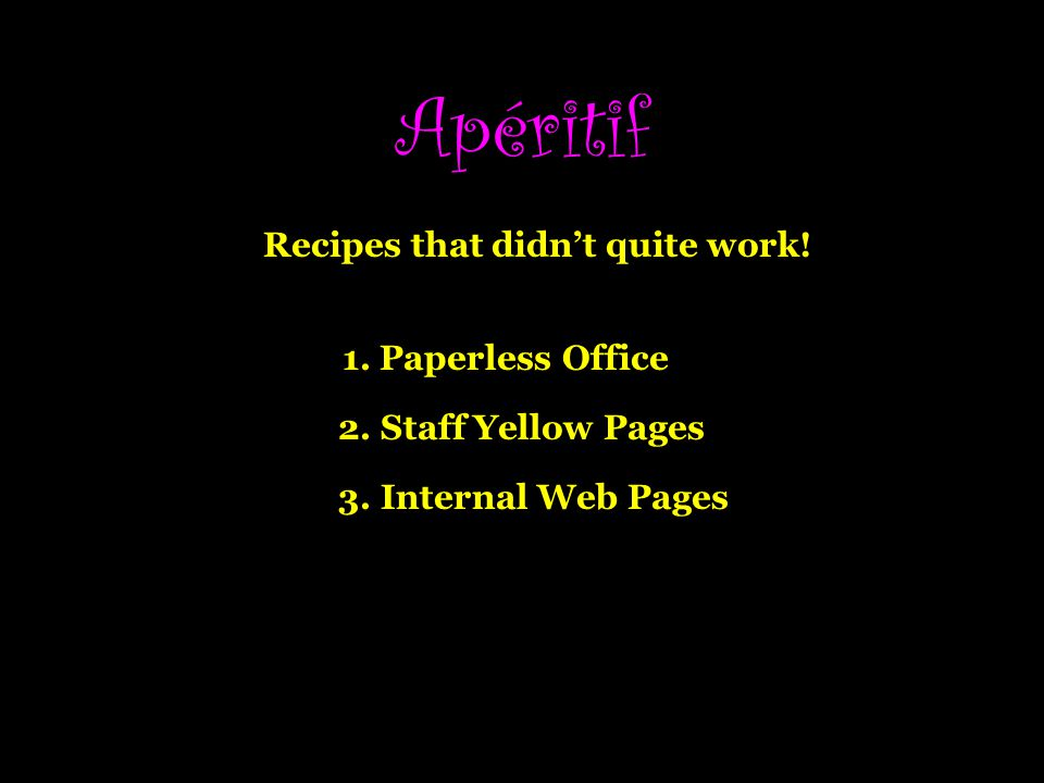 Apéritif Recipes that didn't quite work! 1. Paperless Office