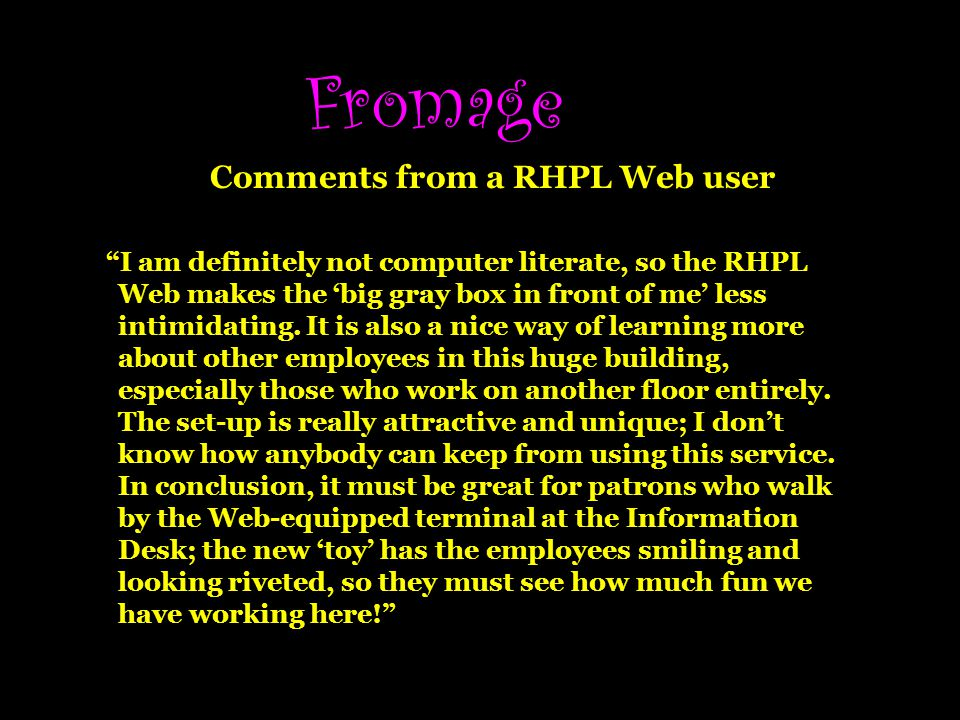 Fromage Comments from a RHPL Web user