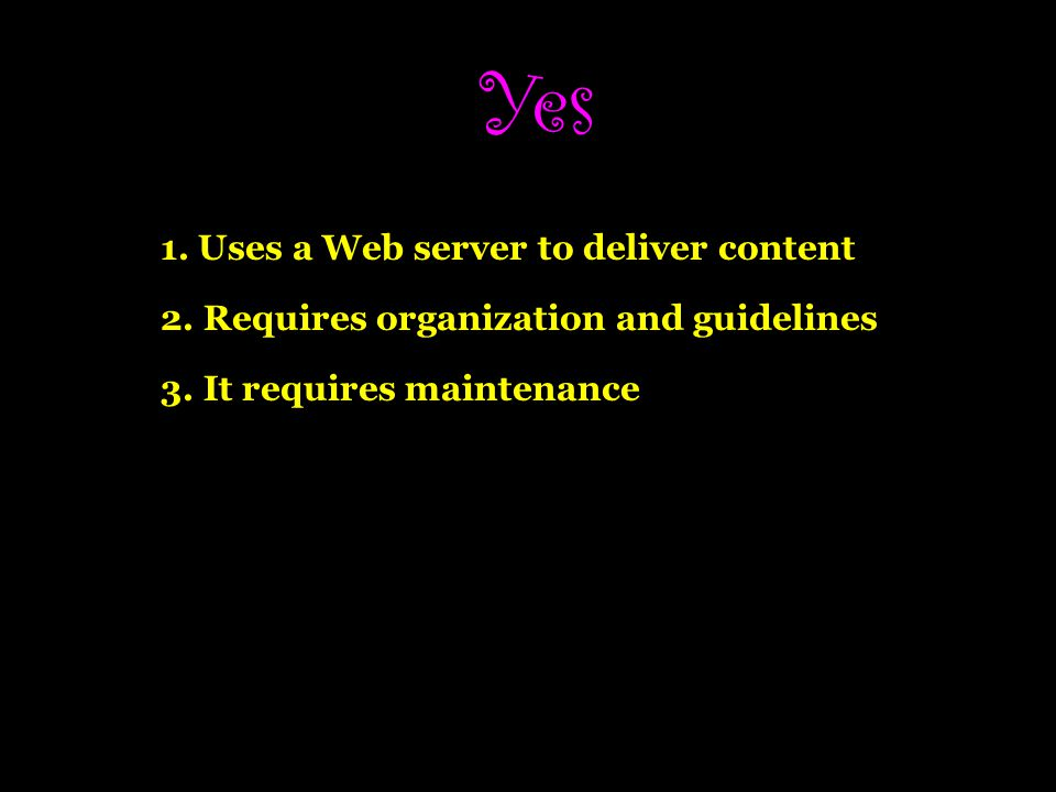 Yes 1. Uses a Web server to deliver content