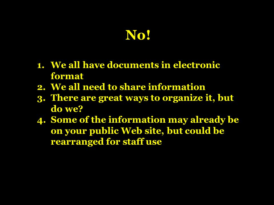 No! We all have documents in electronic format
