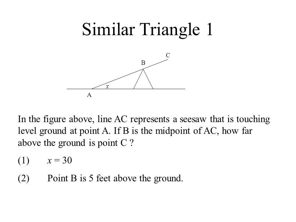 Similar Triangle 1 C. B. x. A.