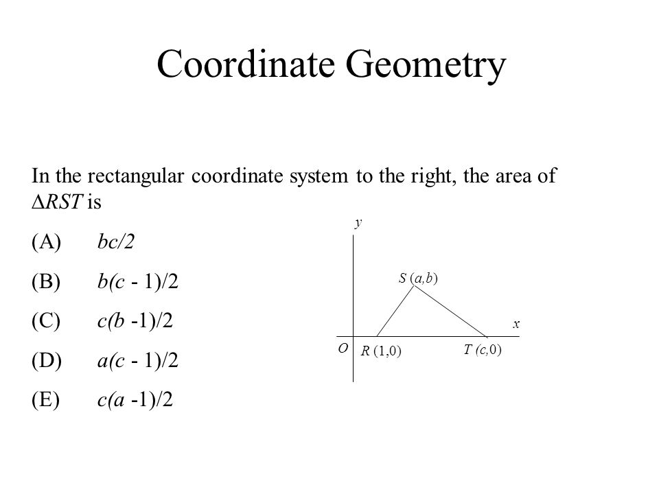 Coordinate Geometry In the rectangular coordinate system to the right, the area of RST is. (A) bc/2.