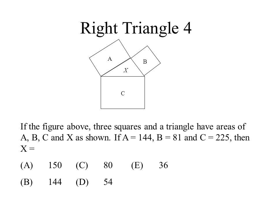 Right Triangle 4 A. B. X. C.