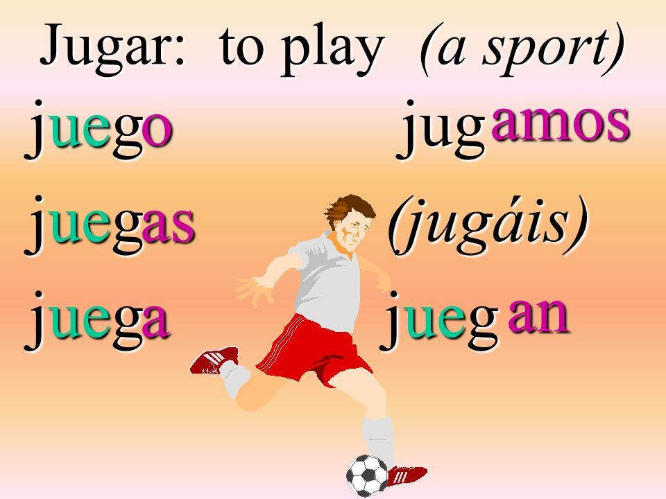 Jugar: to play (a sport)