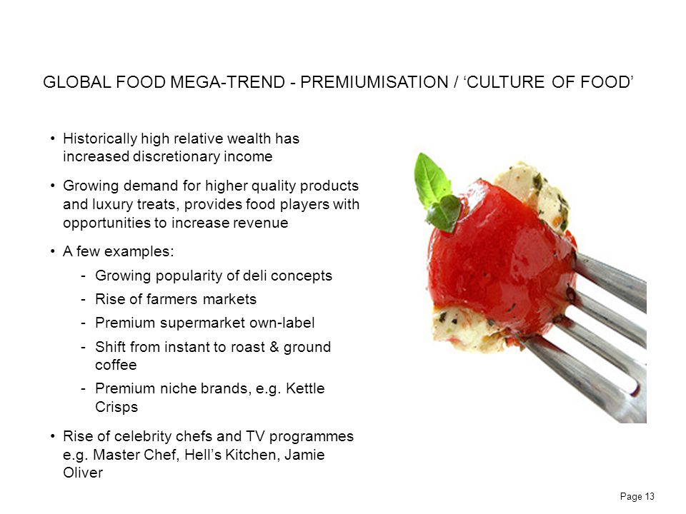GLOBAL FOOD MEGA-TREND - PREMIUMISATION / 'CULTURE OF FOOD'