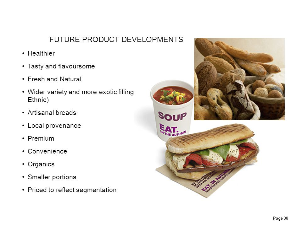 FUTURE PRODUCT DEVELOPMENTS