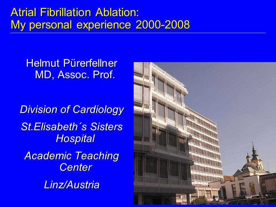 Atrial Fibrillation Ablation: My personal experience 2000-2008