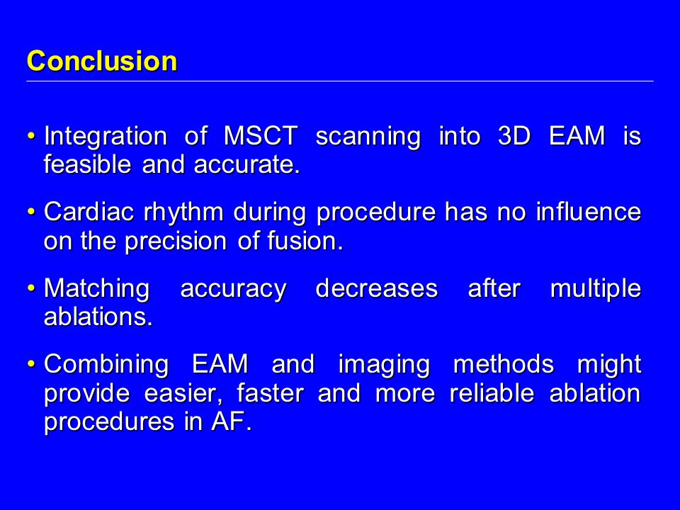Conclusion Integration of MSCT scanning into 3D EAM is feasible and accurate.