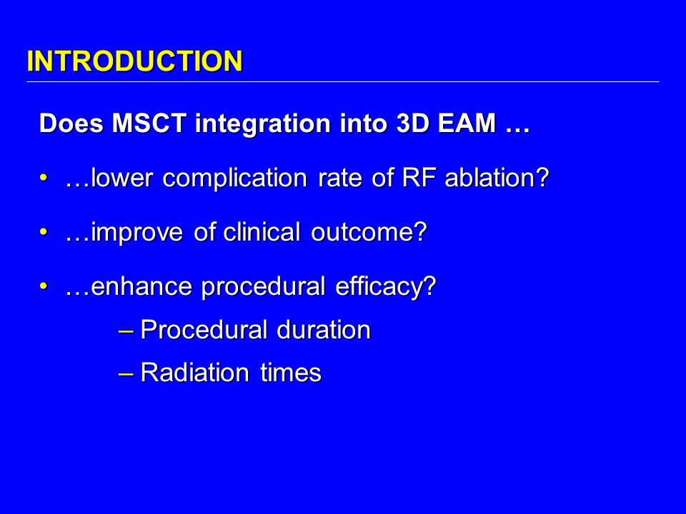 INTRODUCTION Does MSCT integration into 3D EAM …