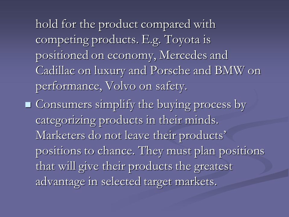 hold for the product compared with competing products. E. g
