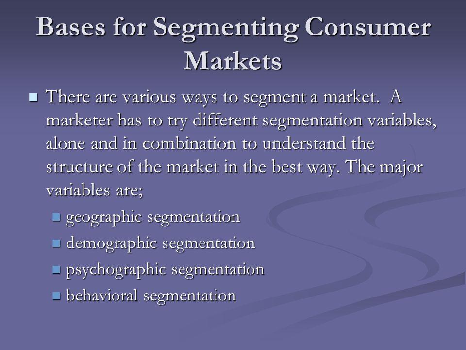 Bases for Segmenting Consumer Markets