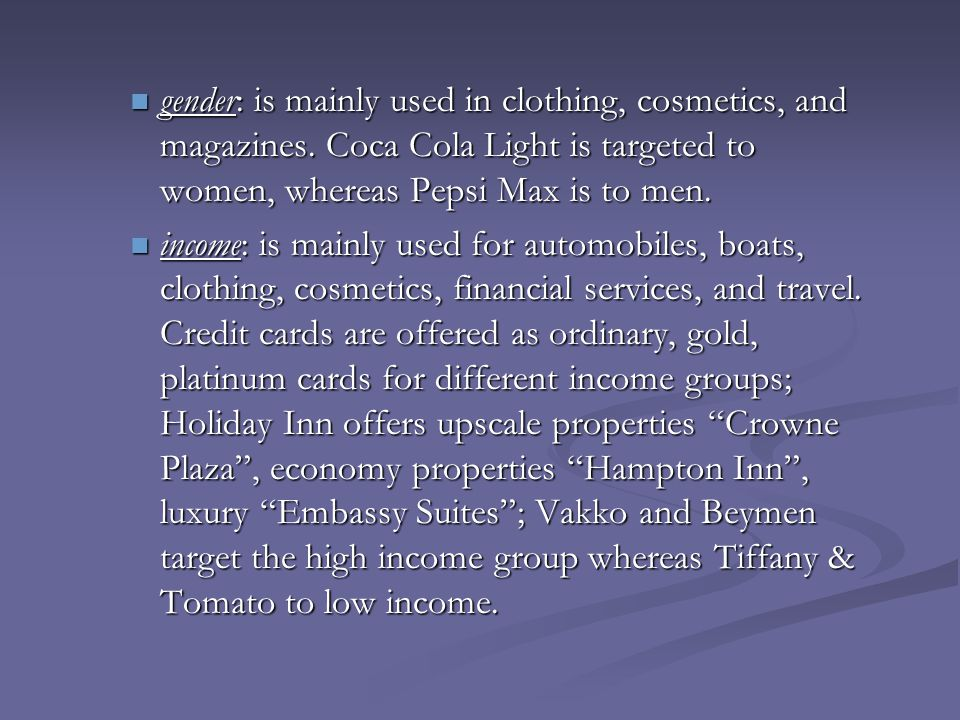 gender: is mainly used in clothing, cosmetics, and magazines
