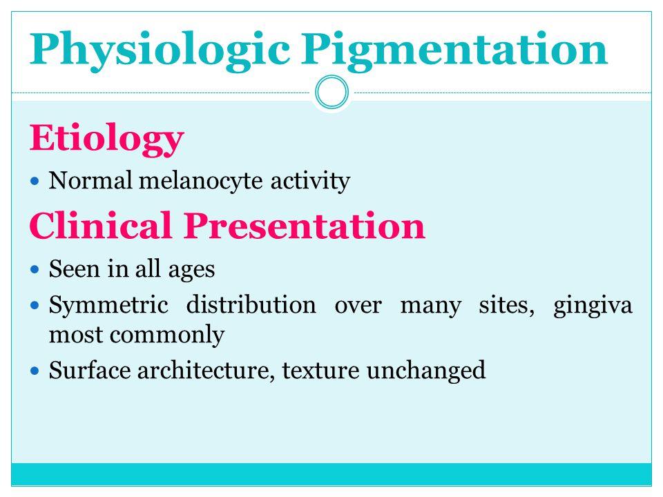 Physiologic Pigmentation