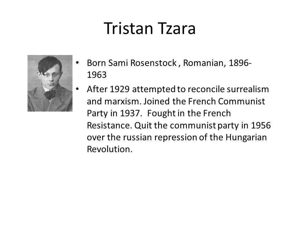 Tristan Tzara Born Sami Rosenstock , Romanian, 1896-1963