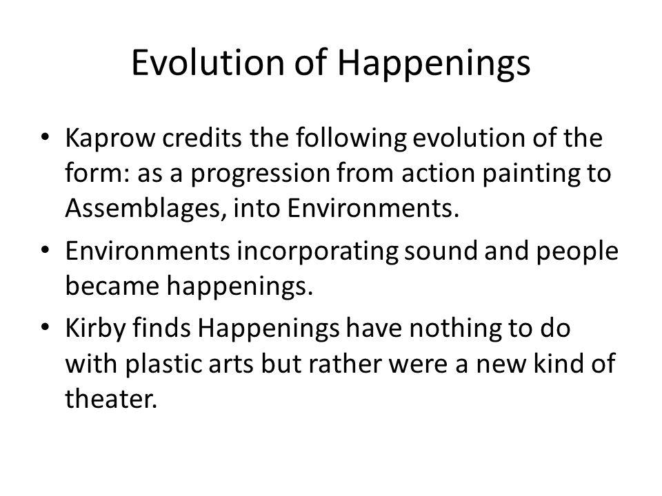 Evolution of Happenings