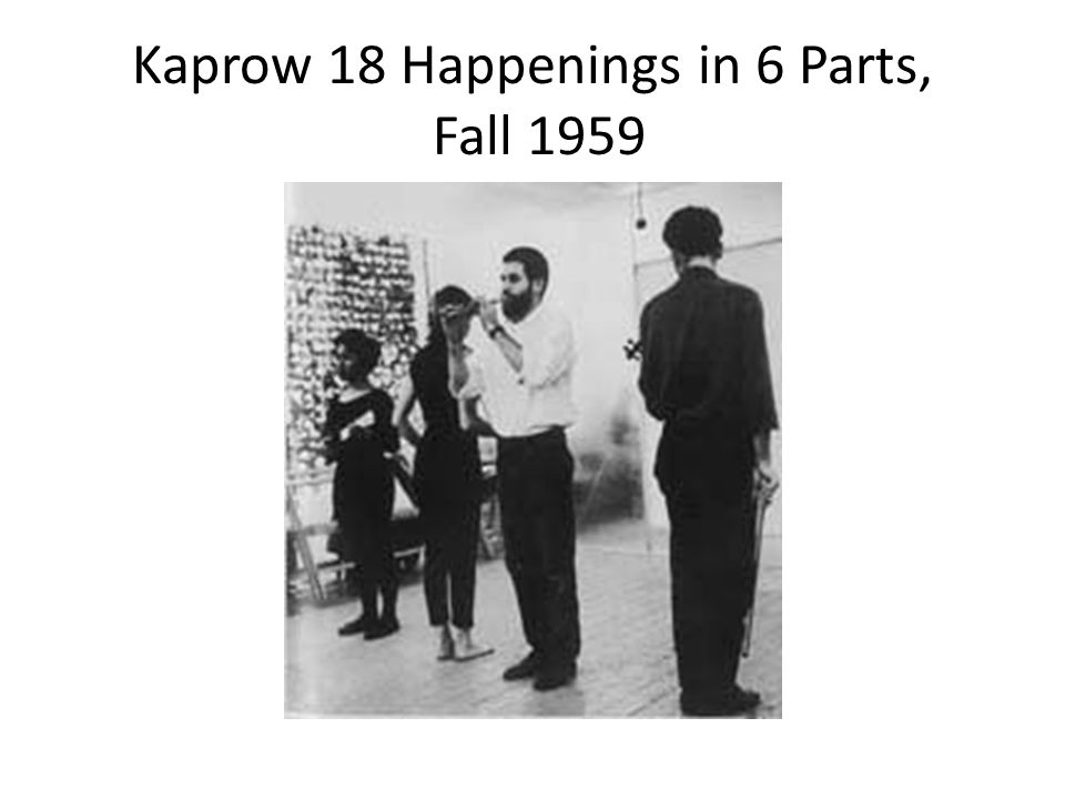 Kaprow 18 Happenings in 6 Parts, Fall 1959