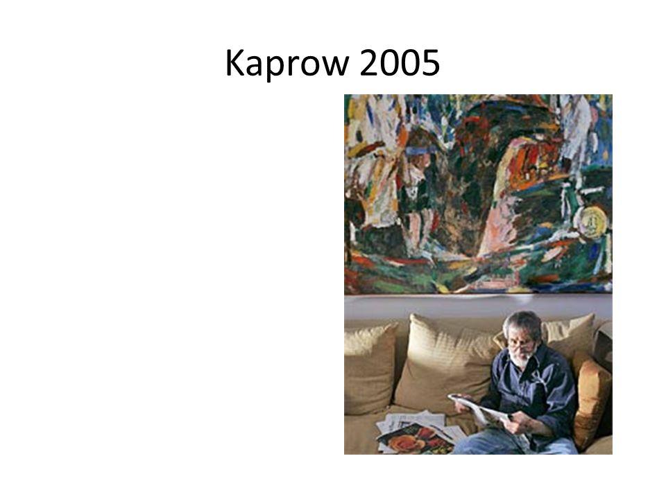 Kaprow 2005