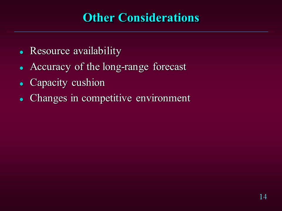 Other Considerations Resource availability