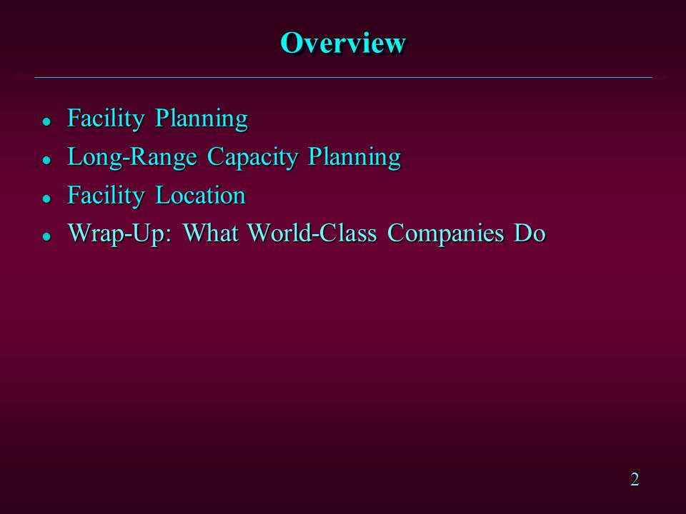 Overview Facility Planning Long-Range Capacity Planning