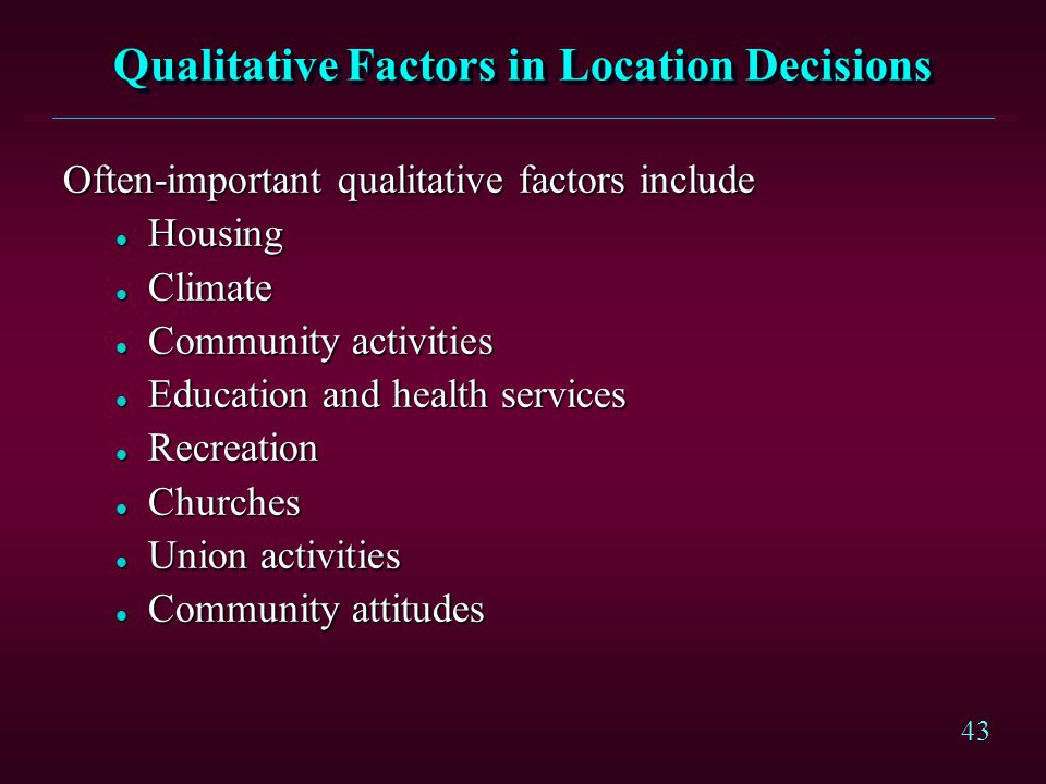 Qualitative Factors in Location Decisions