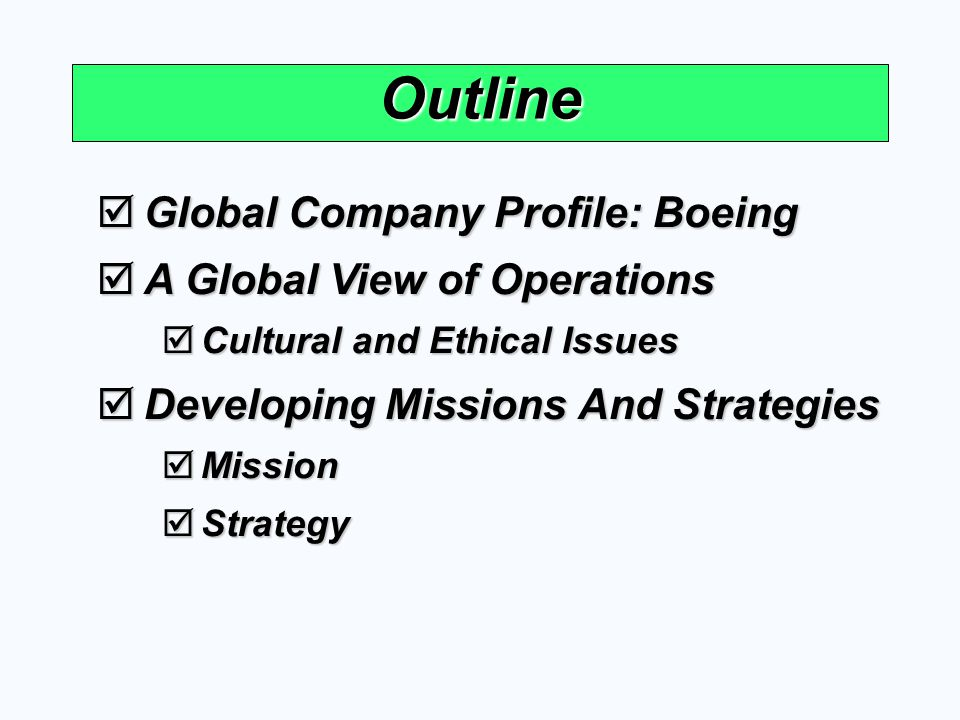 Outline Global Company Profile: Boeing A Global View of Operations