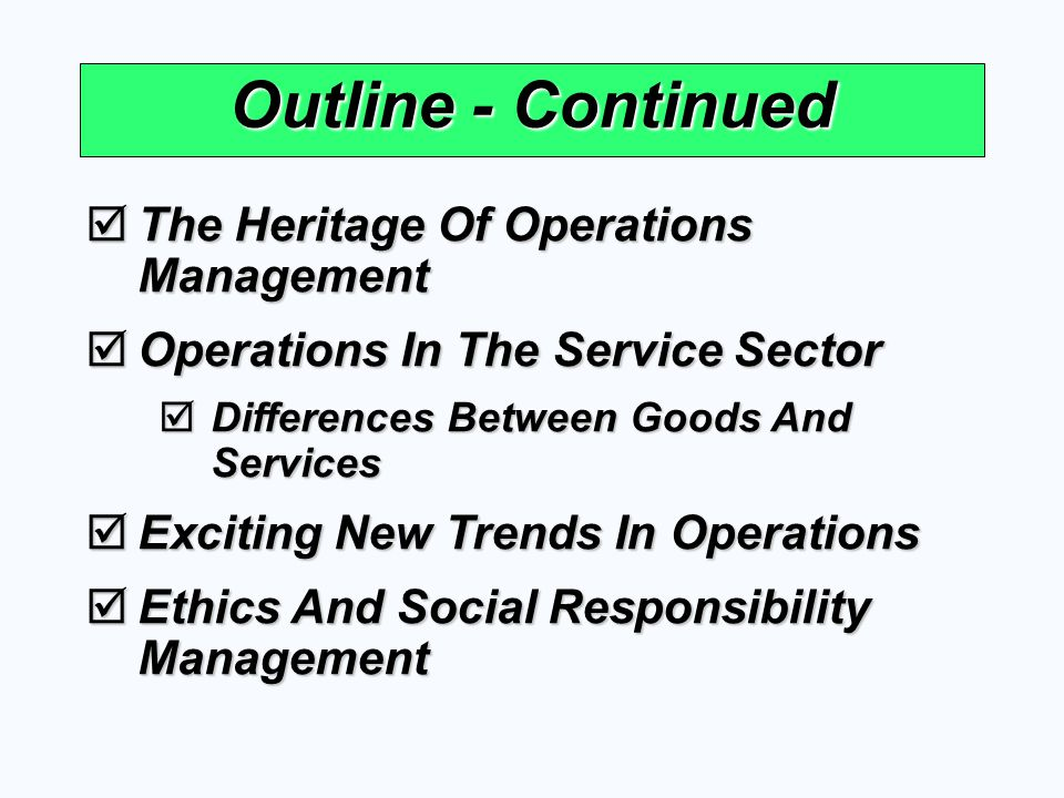 Outline - Continued The Heritage Of Operations Management