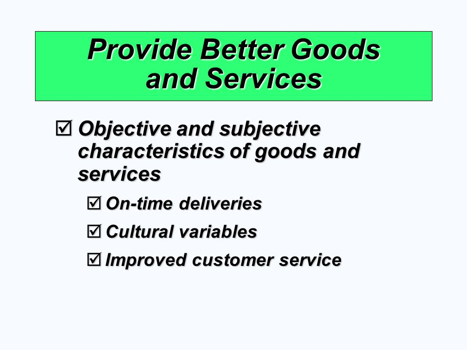 Provide Better Goods and Services