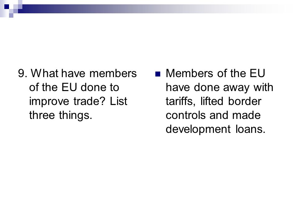 9. What have members of the EU done to improve trade List three things.
